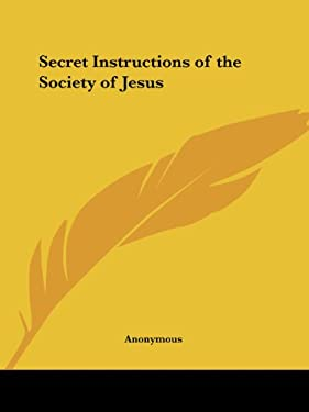 Secret Instructions of the Society of Jesus 9781564599124