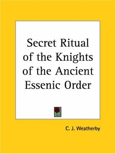 Secret Ritual of the Knights of the Ancient Essenic Order 9781564593184