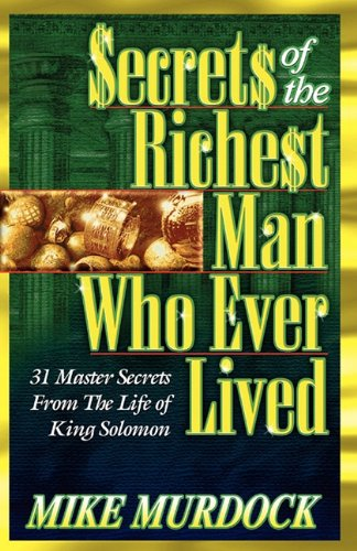 Secrets of the Richest Man Who Ever Lived 9781563940767