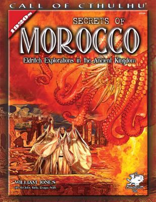 Secrets of Morocco: Eldritch Explorations in the Ancient Kingdom 9781568822495