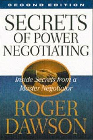 Secrets of Power Negotiating: Inside Secrets from a Master Negotiator 9781564143990
