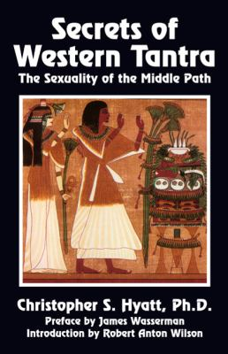 Secrets of Western Tantra: The Sexuality of the Middle Path 9781561841134