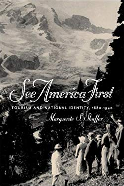 See America First: Tourism and National Identity, 1880-1940 9781560989530