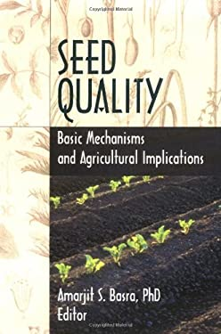 Seed Quality: Basic Mechanisms and Agricultural Implications 9781560228509
