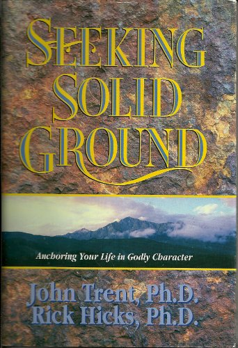 Seeking Solid Ground: Anchoring Your Life in Godly Character 9781561793648