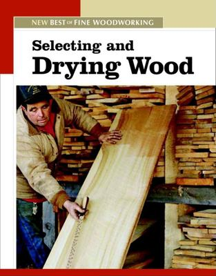Selecting and Drying Wood 9781561588305