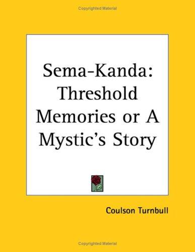 Sema-Kanda: Threshold Memories or a Mystic's Story 9781564596925