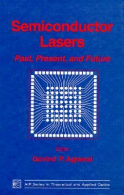 Semiconductor Lasers: Past, Present, and Future 9781563962110