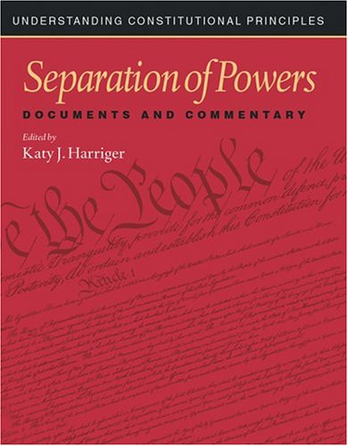 Separation of Powers: Documents and Commentary 9781568027272