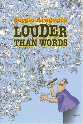 Sergio Aragones Louder Than Words 9781569713433