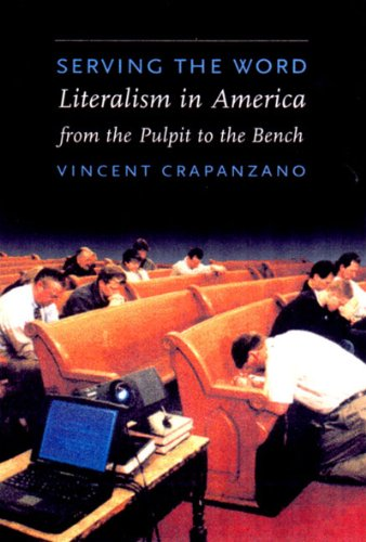 Serving the Word: Literalism in America from the Pulpit to the Bench 9781565844124