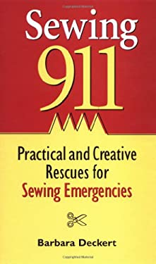 Sewing 911: Practical and Creative Rescue for Sewing Emergencies 9781561584444