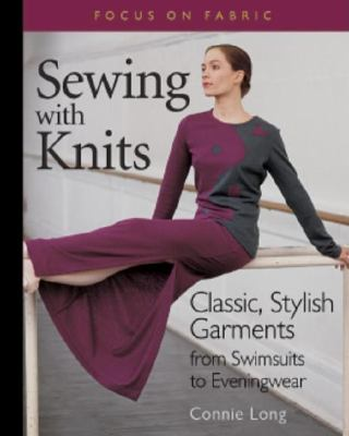 Sewing with Knits: Classic, Stylish Garments from Swimsuits to Eveningwear 9781561583119
