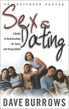 Sex & Dating: A Guide to Relationships for Teens and Young Adults y Dave Burrows, Myles Munroe 9781562291693