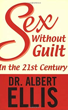 Sex Without Guilt in the Twenty-First Century 9781569802588