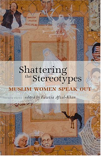 Shattering the Stereotypes: Muslim Women Speak Out 9781566565691