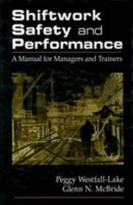 Shiftwork Safety and Performance [With PowerPoint Slides for Windows 3.1 or Windows 95] - Westfall, Peggy / McBride, Glenn N.