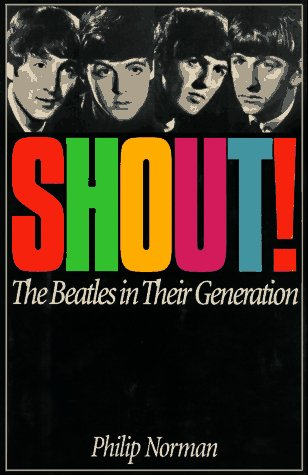 Shout!: The Beatles in Their Generation 9781567310870