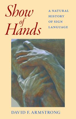 Show of Hands: A Natural History of Sign Language 9781563684883