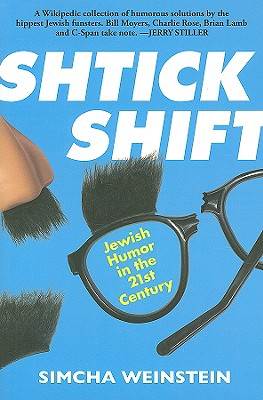 Shtick Shift: Jewish Humor in the 21st Century 9781569803523