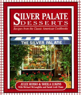 Silver Palate Desserts: Recipes from the Classic American Cookbooks 9781561384983
