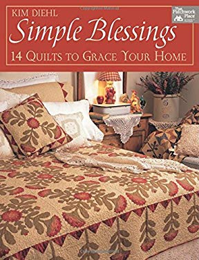 Simple Blessings: 14 Quilts to Grace Your Home 9781564775191
