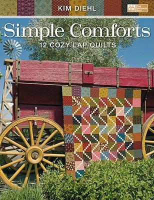 Simple Comforts: 12 Cozy Lap Quilts 9781564778482