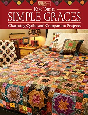 Simple Graces: Charming Quilts and Companion Projects 9781564779922