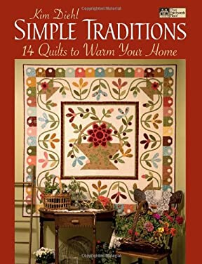 Simple Traditions: 14 Quilts to Warm Your Home 9781564776389