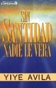 Sin Santidad Nadie Le Vera 9781560637424