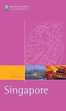 Singapore: The Business Traveller's Handbook 9781566567381