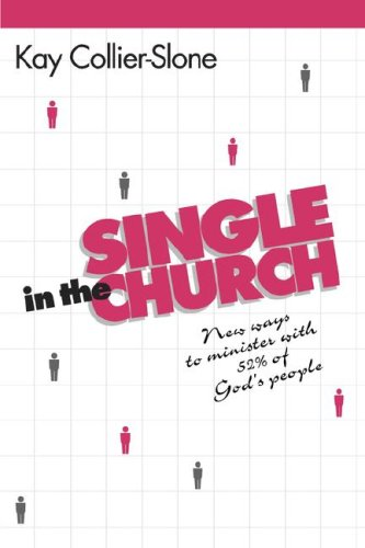 Single in the Church: New Ways to Minister with 52% of God's People 9781566990585