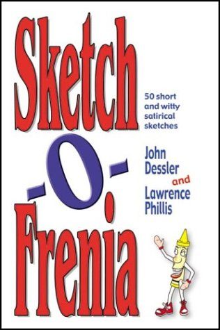 Sketch-O-Frenia: Fifty Short and Witty Satirical Sketches 9781566080897