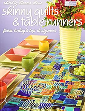 Skinny Quilts and Table Runners: From Today's Top Designers 9781564777300
