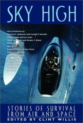 Sky High: Stories of Survivial from Air and Space 9781560254591