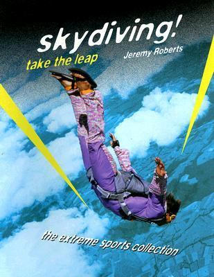 Skydiving! Take the Leap 9781562543051