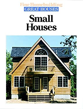 Small Houses By Fine Homebuilding Reviews Description