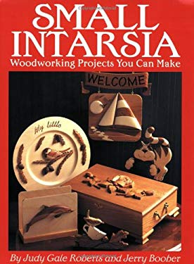 Small Intarsia: Woodworking Projects You Can Make 9781565230620