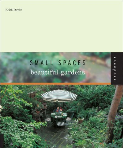 Small Spaces Beautiful Gardens 9781564969736