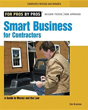 Smart Business for Contractors: A Guide to Money and the Law 9781561588930