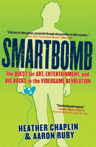 Smartbomb: The Quest for Art, Entertainment, and Big Bucks in the Videogame Revolution 9781565125452