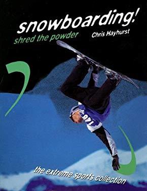 Snowboarding! Shred the Powder 9781562543068