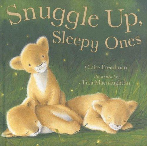 Snuggle Up, Sleepy Ones 9781561485628