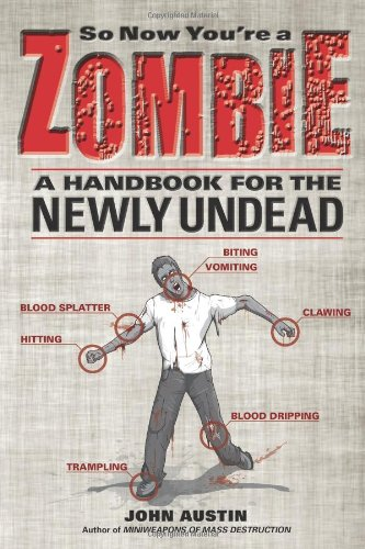 So Now You're a Zombie: A Handbook for the Newly Undead 9781569763421