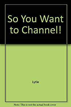 So You Want to Be a Channel! 9781561841066