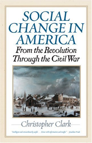 Social Change in America: From the Revolution Through the Civil War 9781566637541