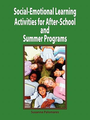 Social-Emotional Learning Activities for After-School and Summer Programs 9781564990631