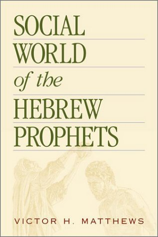 Social World of the Hebrew Prophets 9781565634176