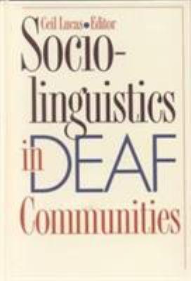 Sociolinguistics in Deaf Communities 9781563680366