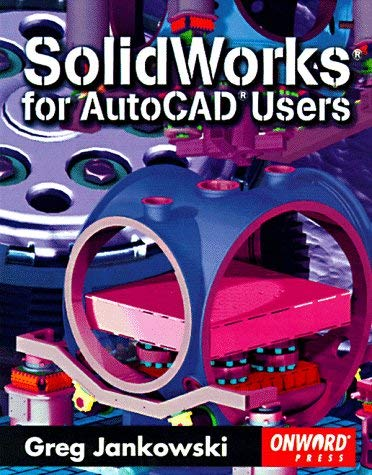 Solidworks for AutoCAD Users 9781566901567